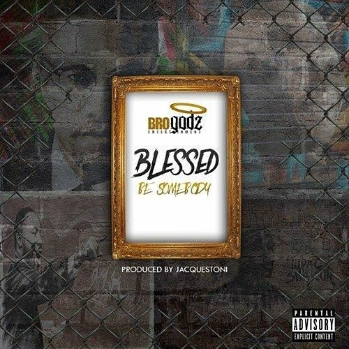 Play & Download Be Somebody by Blessed | Napster