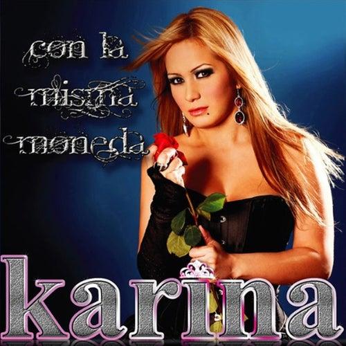 Play & Download Con la Misma Moneda by Karina   Napster