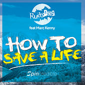 How To Save A Life by Rude Dog