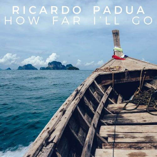 How Far I'll Go by Ricardo Padua