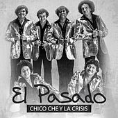 Play & Download El Pasado by Chico Che | Napster
