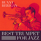 Play & Download Best Trumpet For Jazz by Bunny Berigan | Napster