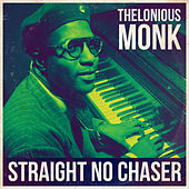 Straight No Chaser by Thelonious Monk