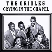 Play & Download Crying In The Chapel by The Orioles | Napster