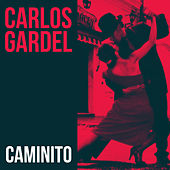 Play & Download Caminito by Carlos Gardel | Napster