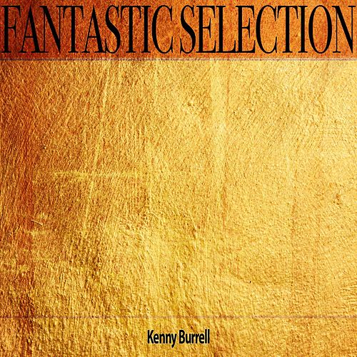 Fantastic Selection von Kenny Burrell