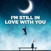 I'm Still in Love with You by Various Artists