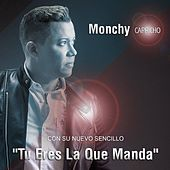 Play & Download Tu Eres la Que Manda by Monchy Capricho   Napster
