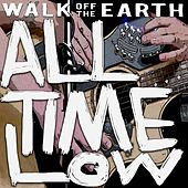 Play & Download All Time Low by Walk off the Earth | Napster