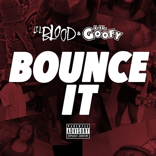 Bounce It by Lil Goofy