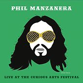 Live at the Curious Arts Festival by Phil Manzanera