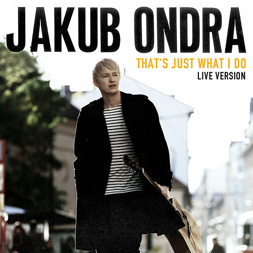 That's Just What I Do (Live Session) by Jakub Ondra