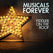 Musicals Forever: Fiddler on the Roof by Various Artists