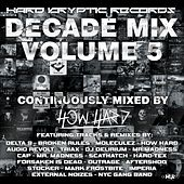 Hard Kryptic Records Decade Mix, Vol. 5 (Continuously Mixed by How Hard) by Various Artists