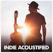 Play & Download Indie Acoustified by Various Artists | Napster