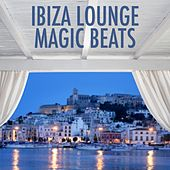 Play & Download Ibiza Lounge Magic Beats by Various Artists | Napster