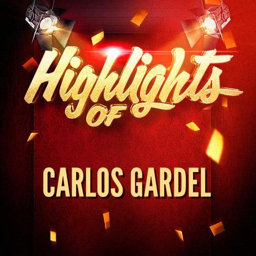 Highlights of Carlos Gardel de Carlos Gardel