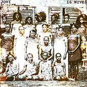 16 Wives by Jovi