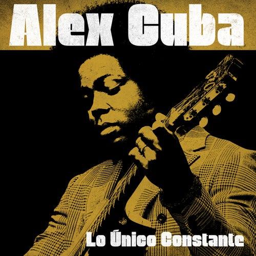 Lo Único Constante by Alex Cuba
