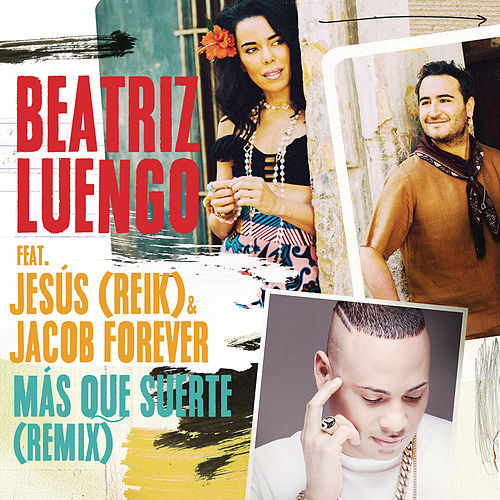 Play & Download Más Que Suerte (Remix) by Beatriz Luengo | Napster