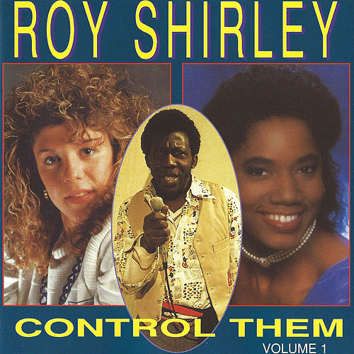 Control Them, Vol. 1 by Roy Shirley