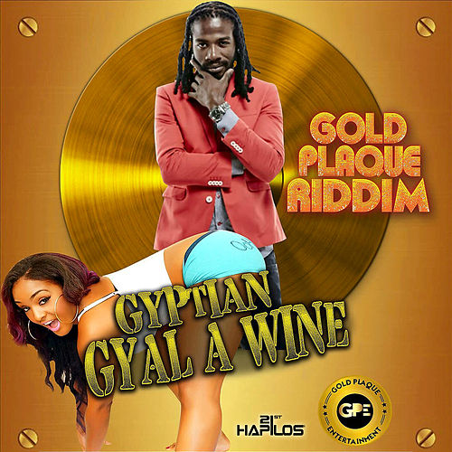 Gyal a Wine - Single de Gyptian