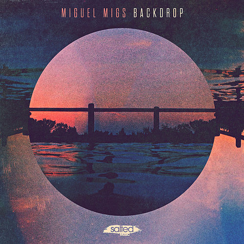 Play & Download Backdrop by Miguel Migs | Napster