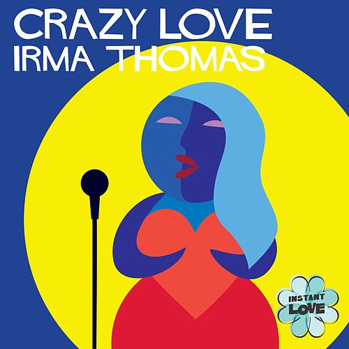 Play & Download Crazy Love (Instant Love) by Irma Thomas | Napster