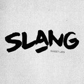 Sweet Lies by Slang