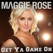 Get Ya Game On by Maggie Rose