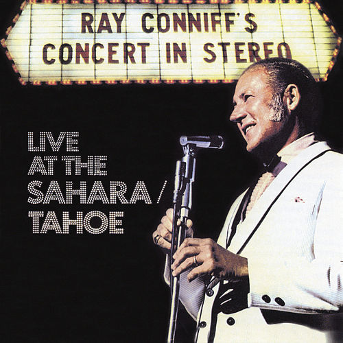 Ray Conniff's Concert In Stereo (Live At The Sahara/Tahoe) by Ray Conniff