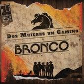 Play & Download Dos Mujeres un Camino ( Primera Fila ) (En Vivo) by Bronco   Napster