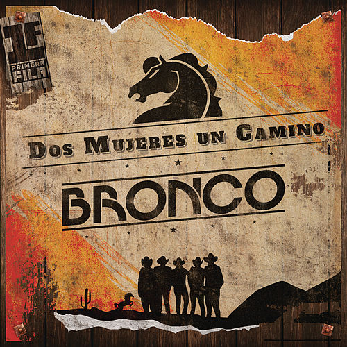 Play & Download Dos Mujeres un Camino ( Primera Fila ) (En Vivo) by Bronco | Napster