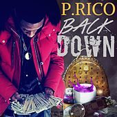 Play & Download Back Down by P.Rico | Napster
