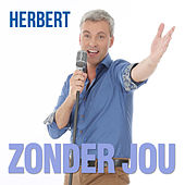 Play & Download Zonder Jou by Herbert (1) | Napster