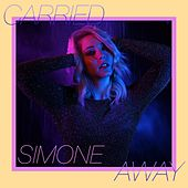 Play & Download Carried Away by Simone | Napster