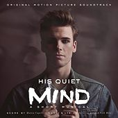 His Quiet Mind (Original Motion Picture Soundtrack) by Various Artists