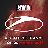 Play & Download A State Of Trance Top 20 - March 2017 (Including Classic Bonus Track) by Various Artists | Napster