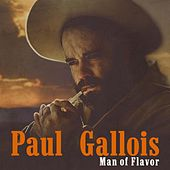 Play & Download Man of Flavor by Paul Gallois | Napster