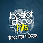 Best of Disco Hits (Top Remixes) by Various Artists