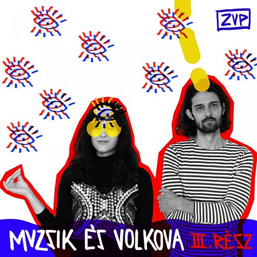Play & Download Muzsik és Volkova, Vol. 3 by Zup | Napster