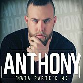 Play & Download 'N'ata parte 'e me by Anthony | Napster