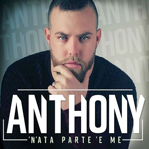 'N'ata parte 'e me di Anthony