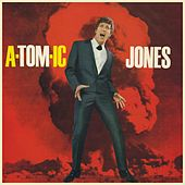 a-TOM-ic Jones von Tom Jones