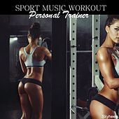Play & Download Sport Music Workout: Personal Trainer by Various Artists | Napster