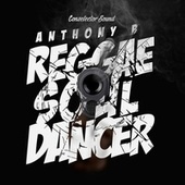 Play & Download Reggae Soul Dancer by Anthony B | Napster