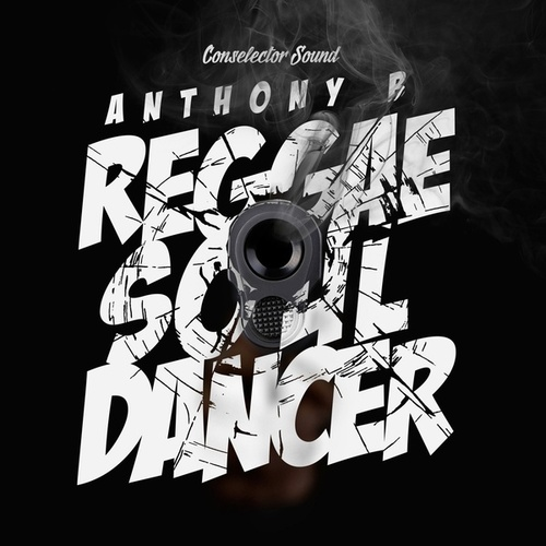 Reggae Soul Dancer by Anthony B
