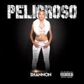 Peligroso by Shannon