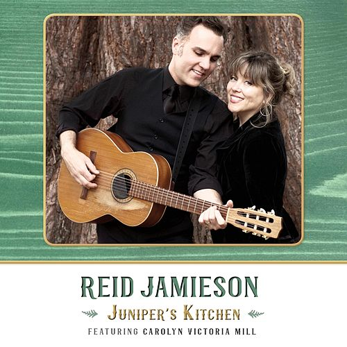 Juniper's Kitchen (feat. Carolyn Victoria Mill) by Reid Jamieson