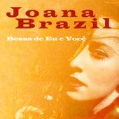 Bossa de Eu e Você by Joana Brazil